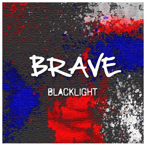 "Blacklight – ""Brave"""